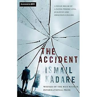 The Accident by Ismail Kadare - John Hodgson - 9781847673404 Book