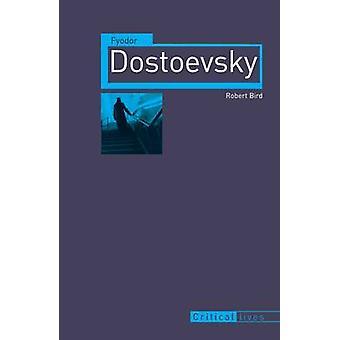 Fyodor Dostoevsky by Robert Bird - 9781861899002 Book