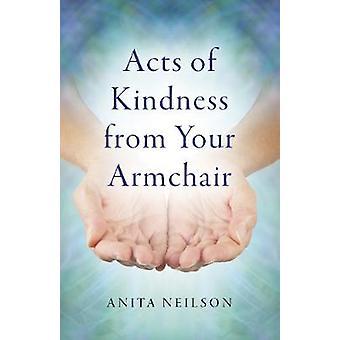 Taten der Freundlichkeit von Ihrem Sessel von Anita Neilson - 9781785356179
