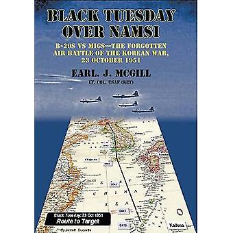 Black Tuesday Over Namsi - B-29s vs MiGs - the Forgotten Air Battle of