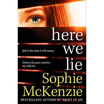 Here We Lie by Sophie McKenzie - 9781471133190 Book