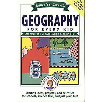 Janice Vancleaves geografi för varje Kid: lätt aktiviteter att göra lärande geografi roligt
