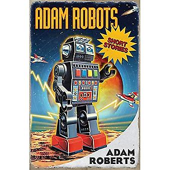 Adam Robots: Short Stories
