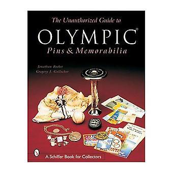 Obehörig Guide till Olympic Pins och minnessaker (Schiffer bok för samlare)