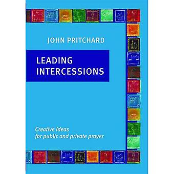 Leading Intercessions: Creative Ideas for Public and Private Prayer
