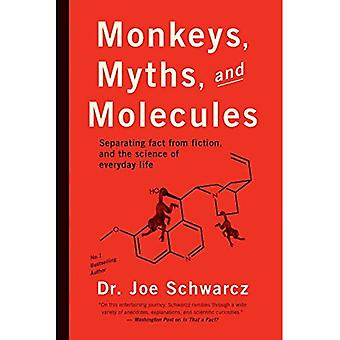 Monkeys, Myths and Molecules : Separating Fact from Fiction in the Science of Everyday Life