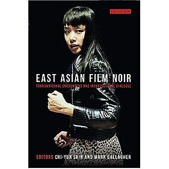 East Asian Film Noir: Transnational Encounters and Intercultural Dialogue (Tauris World Cinema Series)