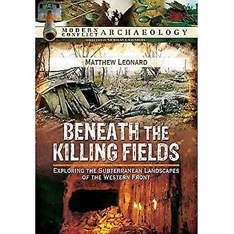 Unter den Killing Fields: Erkundung der unterirdischen Landschaften von der Westfront