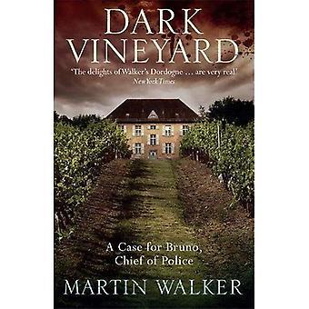 The Dark Vineyard: A Bruno Courreges Investigation