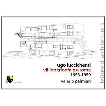 Ugo Luccichenti's Trionfale Villa in Rome 1953-1959 (Lectures of Architecture)