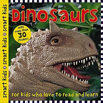 Smart Kids Dinosaurs: With More Than 30 Stickers (Smart Kids)