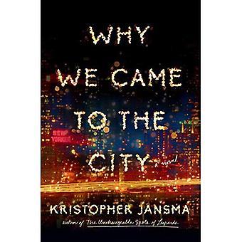 Pourquoi nous sommes venus à la ville