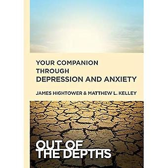 Out of the Depths: Your Companion Through Depression� and Anxiety
