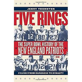 Five Rings: The Super Bowl� History of the New England Patriots (So Far)