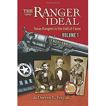 The Ranger Ideal Volume 1:� Texas Rangers in the Hall� of Fame, 1823-1861
