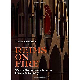 Reims on Fire - War and Reconciliation between France and Germany