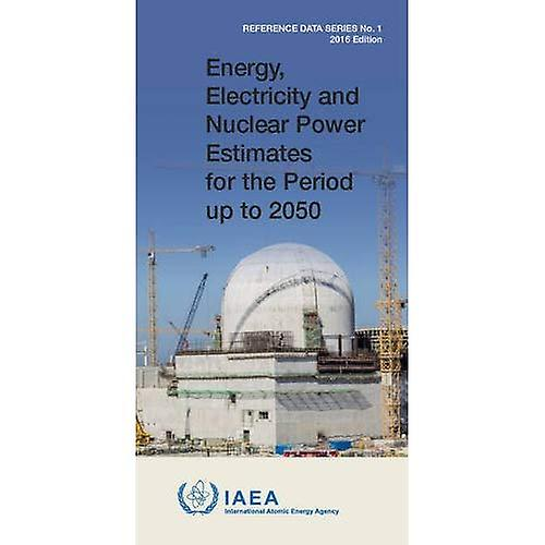 Energy, Electricity and Nuclear Power Estimates for� the Period up to 2050 (Reference Data Series)