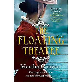 The Floating Theatre: This captivating tale of courage� and redemption will sweep you away