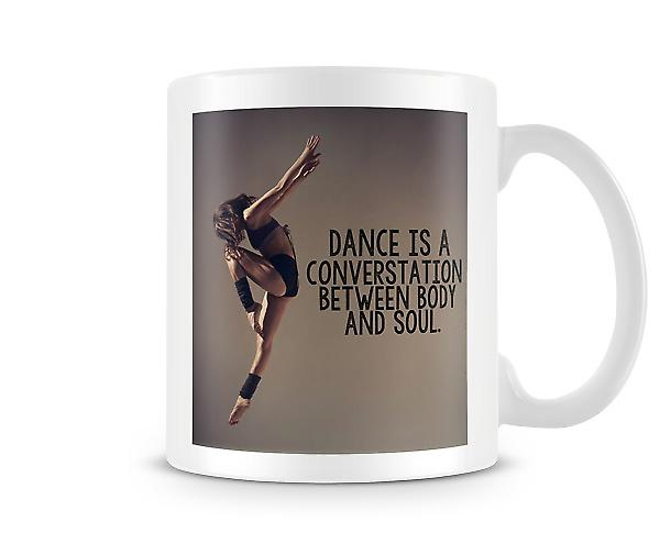 Dance Is A Conversation Between Body And Soul Mug