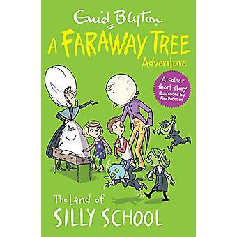 La scuola di terra di Silly - un'avventura albero lontano da Enid Blyton - 9