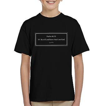 Religious Quotes Be Still And Know That I Am God Kid's T-Shirt