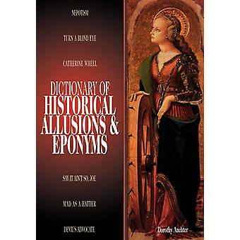 Dictionary of Historical Allusions and Eponyms by Auchter & Dorothy