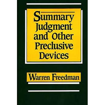 Summary Judgment and Other Preclusive Devices by Freedman & Warren