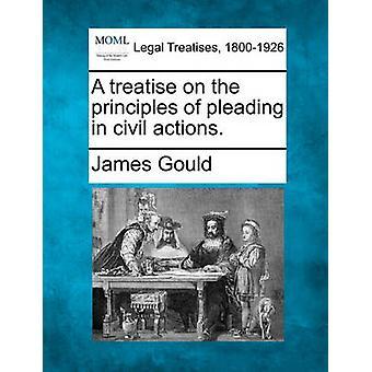 Een verhandeling over de beginselen van het pleidooi in civiele procedures. door Gould & James