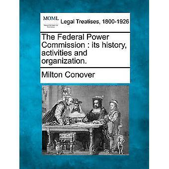連邦政府の権力は、その歴史の活動と組織委員会します。コノバー ・ ミルトンによって