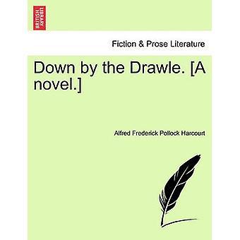 Durch die Drawle abgebaut. Ein Roman. Vol. Ich von Harcourt & Alfred Friedrich Pollock