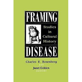 Encadrement des études de la maladie dans l'histoire culturelle de Rosenberg & E. Charles