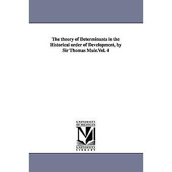 Teorien av determinanter av historiske for utvikling av Sir Thomas Muir.Vol. 4 av Muir & Thomas & Sir