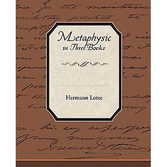 Metaphysic in Three Books by Lotze & Hermann