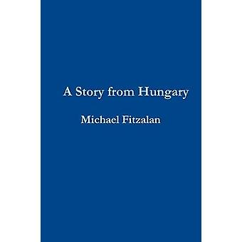 A Story from Hungary by Fitzalan & Michael