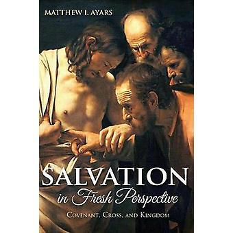 Salvation in Fresh Perspective by Ayars & Matthew I.