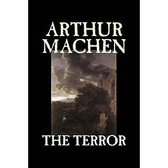 The Terror by Arthur Machen Fiction Fantasy Classics Mystery  Detective by Machen & Arthur