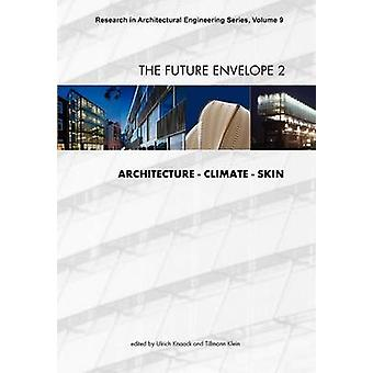 The Future Envelope 2 by Knaack & Ulrich