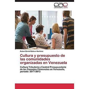 Cultura y Presupuesto de Las Comunidades Organizadas de Venezuela Bolivar Martinez Ruben Daniel