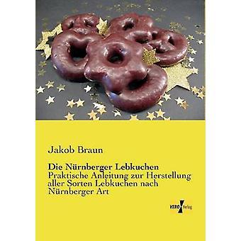 Die Nurnberger Lebkuchen di Braun & Jakob
