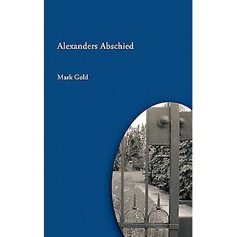 Alexanders Abschied von Gold & Mark
