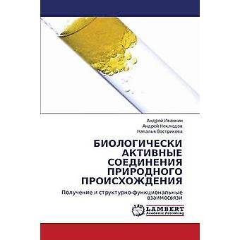 Biologicheski Aktivnye Soedineniya Prirodnogo Proiskhozhdeniya by Ivankin Andrey