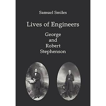 Lives of Engineers by Smiles & Samuel & Jr.