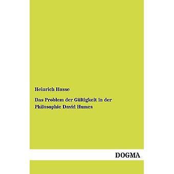 Das Problem der Gltigkeit in der Philosophie David Humes by Hasse & Heinrich