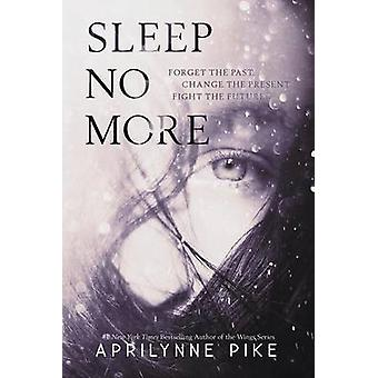 Sleep No More by Aprilynne Pike - 9780061999055 Book