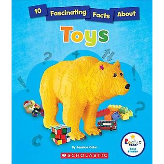 10 Fascinating Facts about Toys by Jessica Cohn - 9780531229439 Book