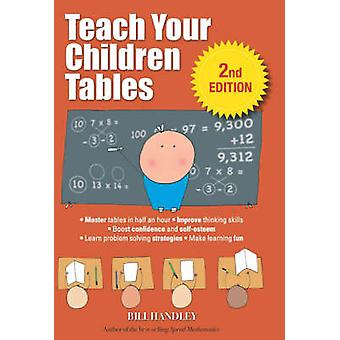 Teach Your Children Tables (2nd edition) by Bill Handley - 9780731406