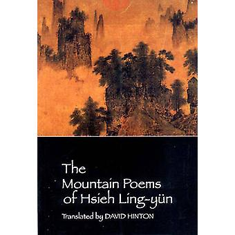 The Mountain Poems of Hsieh Ling-Yun by Hsieh Ling-Yun - David Hinton