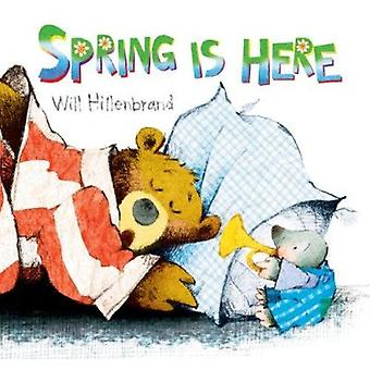 Spring Is Here by Will Hillenbrand - Will Hillenbrand - 9780823424313
