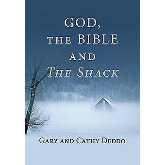 God - the Bible and the Shack by Gary Deddo - Cathy Deddo - 978087784