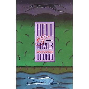 Hell & Other Novels by Beverley Daurio - 9780889104211 Book